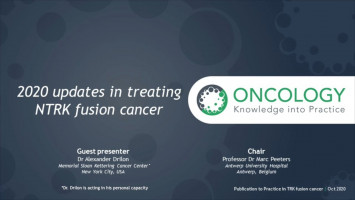 2020 updates in treating NTRK fusion cancer ( Dr Alexander Drilon and Prof Marc Peeters )