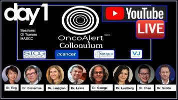 OncoAlert Colloquium Day 1: GI tumours and MASCC ( Dr Eng, Dr Cervantes, Dr Janjigian, Dr Lewis, Dr George, Dr Lustberg, Dr Chan, Dr Scotte )