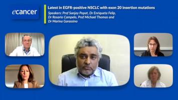 Latest in EGFR-positive NSCLC with exon 20 insertion mutations ( Prof Sanjay Popat, Prof Michael Thomas, Dr Marina Garassino, Dr Rosario Campelo, Dr Enriqueta Felip )