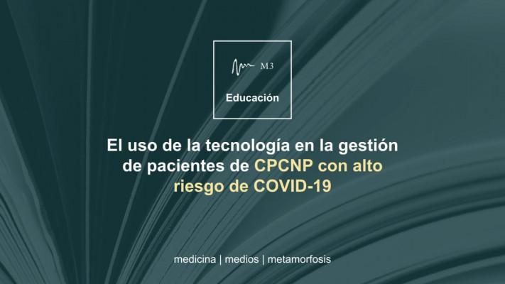 Gestión del tratamiento de pacientes con CPNM durante la pandemia de COVID-19