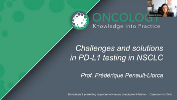 Challenges and solutions in PD-L1 testing in NSCLC ( Prof Frédérique Penault-Llorca - Centre Jean Perrin, Clermont-Ferrand, France )
