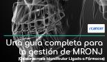 Una guía completa para  la gestión de MRONJ  (Osteonecrosis Mandibular Ligada a Fármacos)