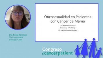 Oncosexualidad en pacientes con cáncer de mama ( Dra. Karen Juneman - Clínica Alemana, Santiago, Chile )