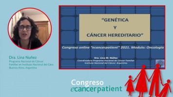 Genética y cáncer hereditario ( Dra. Lina Nuñez - Programa Nacional de Cáncer Familiar en Instituto Nacional del Cáncer, Buenos Aires, Argentina )