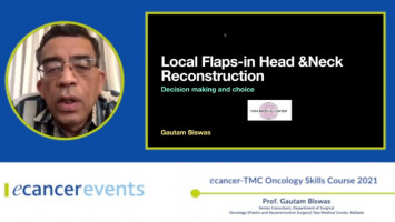 Local Flaps in Head and Neck Surgery ( Prof. Gautam Biswas - Senior Consultant, Department of Surgical Oncology (Plastic and Reconstructive Surgery) Tata Medical Center, Kolkata )