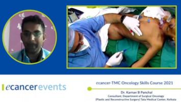 Latissimus Dorsi Flap ( Dr. Karnav B Panchal - Consultant, Department of Surgical Oncology (Plastic and Reconstructive Surgery) Tata Medical Center, Kolkata )