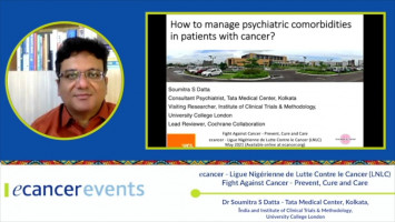 How to manage psychiatric comorbidities in patients with cancer? ( Dr Soumitra Datta - Tata Medical Center, Kolkata )