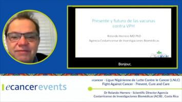 Cervical Cancer: Vaccination ( Dr Rolando Herrero - Scientific Director. Costa Rican Agency for Biomedical Research (ACIB), Costa Rica )