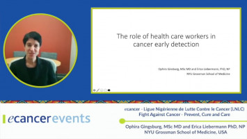 Role of health workers in cancer early detection ( Ophira Gingsburg, MSc MD and Erica Liebermann PhD, NP - NYU Grossman School of Medicine, USA )