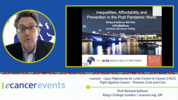 Inequalities, affordability and central importance of primary prevention ( Prof Richard Sullivan - King's College London / Chair of Trustees ecancer, UK )