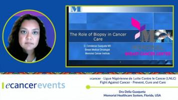 The role of Biopsy in Cancer Care ( Dra Delia Guaqueta - Memorial Healthcare System, Florida, USA )