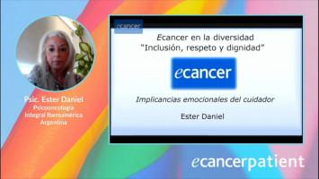 Implicancias emocionales del cuidador ( Psic. Ester Daniel - Psicooncología Integral Iberoamérica, Argentina )