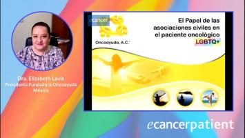 Papel de las asociaciones civiles en el paciente oncológico LGBTQ+ ( Elizabeth Lavín - Presidenta Fundadora Oncoayuda, México )