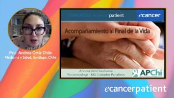 Acompañamiento al final de la vida ( Psic. Andrea Ortíz - Chile Medicina y Salud, Santiago, Chile )