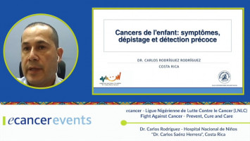 """Childhood cancer: Early cancer detection through screening ( Dr. Carlos Rodriguez - National Children's Hospital """"Dr. Carlos Saénz Herrera"""", Costa Rica )"""