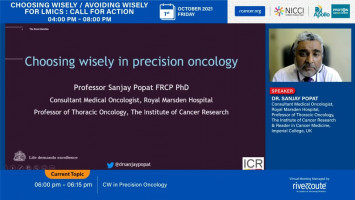 Choosing Wisely in Precision oncology ( Dr Sanjay Popat  -The Royal Marsden Hospital, London, UK )