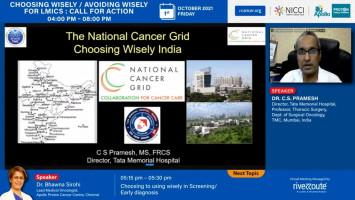 The National Cancer Grid - Choosing Wisely India ( Dr C S Pramesh - Tata Memorial Hospital, Mumbai. )