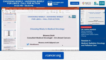 Choosing Wisely in Medical Oncology ( Dr Bhawna Sirohi, Lead Medical Oncologist – Apollo Proton Cancer Centre, Chennai )