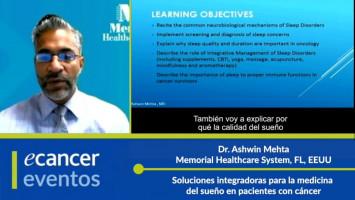 Soluciones integradoras para la medicina del sueño en pacientes con cáncer ( Dr. Ashwin Mehta - Memorial Healthcare System, FL, EEUU )