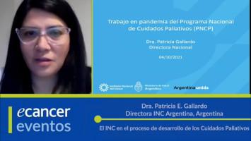 El INC en el proceso de desarrollo de los Cuidados Paliativos ( Dra. Patricia E. Gallardo - Directora INC Argentina, Argentina )